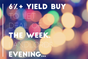6% Yield Buy to Let Deal of the Week, Investor Evening & Portfolio Reviews