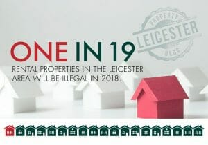 1 in 19 Leicester Properties Will be Illegal to Rent from April 2018