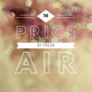 The Price of Fresh air....