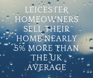 Leicester Homeowners Sell Their Home Nearly 5% More Than the UK Average