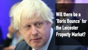 Will There Be a 'Boris Bounce' For the Leicester Property Market?