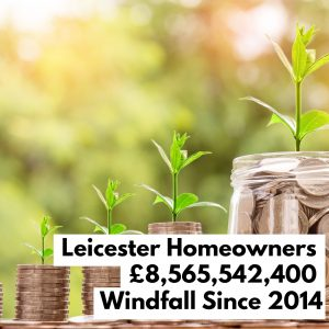 Leicester Homeowners £8,565,542,400 Windfall Since 2014
