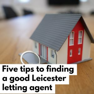 Five tips to finding a good Leicester letting agent