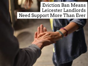 Eviction Ban Means Leicester Landlords Need Support More Than Ever