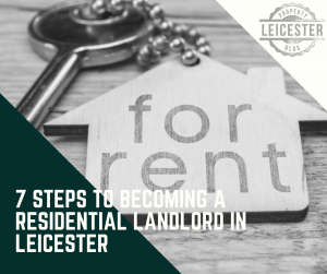 7 Steps to Becoming a Residential landlord in Leicester