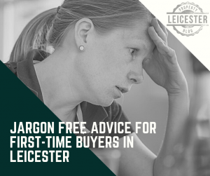 Jargon Free Advice for First-Time Buyers in Leicester