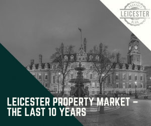 Leicester Property Market – the Last 10 Years
