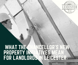 What the Chancellor's new property initiatives mean for landlords in Leicester