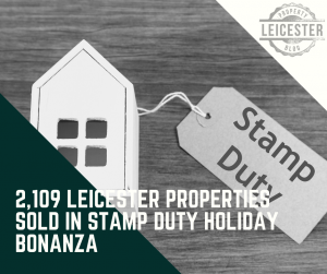 2,109 Leicester Properties Sold in Stamp Duty  Holiday Bonanza