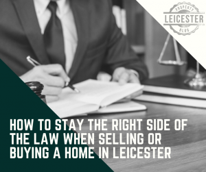 How to Stay the Right Side of the Law When Selling or Buying a Home in Leicester
