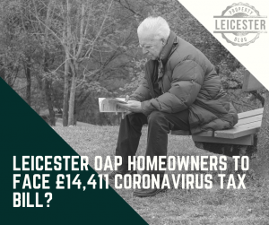 Leicester OAP Homeowners to Face £14,411 Coronavirus Tax Bill?