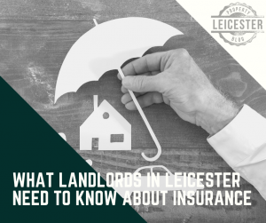 What Landlords in Leicester Need to Know About Insurance