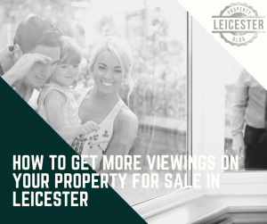 How to Get More Viewings on Your Property For Sale in Leicester