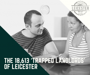 The 18,613 'Trapped Landlords' of Leicester